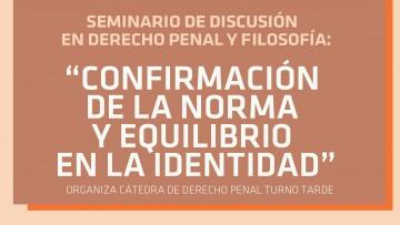 """Seminario de discusión en Derecho Penal y Filosofía """"Confirmación de la norma y equilibrio en la identidad"""""""