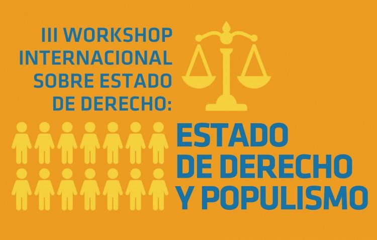 III Workshop Internacional sobre Estado de Derecho: Estado de Derecho y Populismo