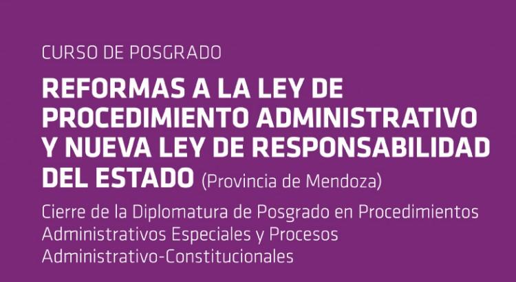 Curso de Posgrado: Reformas a la Ley de Procedimiento Administrativo y nueva Ley de Responsabilidad del Estado (Provincia de Mendoza)