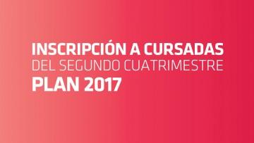 Inscripción a cursadas del Segundo Semestre - PLAN 2017