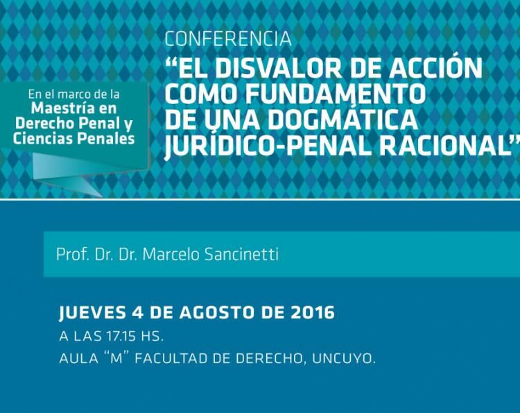Conferencia: \El disvalor de acción como fundamento  de una dogmática jurídico-penal racional\