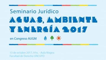 Seminario Jurídico: Agua, Ambiente y Energía