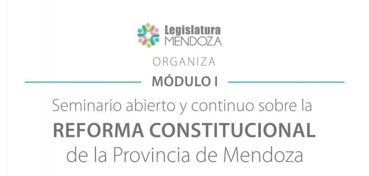 Seminario abierto y continuo sobre la Reforma Constitucional de la Provincia de Mendoza