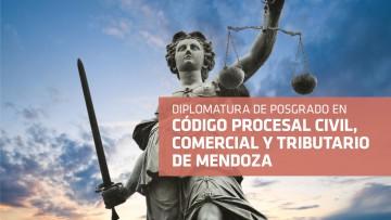 Se encuentra abierta nuevamente la inscripción para la 1ra Cohorte de la Diplomatura de Posgrado en Nuevo Código Procesal Civil, Comercial y Tributario de Mendoza